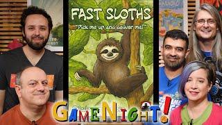Fast Sloths - GameNight! Se7 Ep49