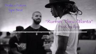 "Drake x Future Type Beat - ""Runnin' Thru Atlanta"" (prod. illjay) WATTBA"