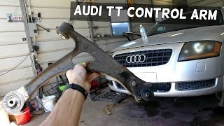 AUDI TT CONTROL ARM REMOVAL REPLACEMENT