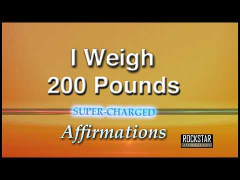 I Now Weigh 200 Pounds - Weight Loss - Super-Charged Affirmations