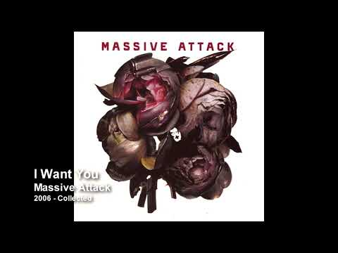 Massive Attack - I Want You [2006 Collected]