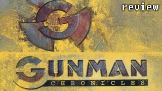 (Not So) Speedy Reviews - Gunman Chronicles