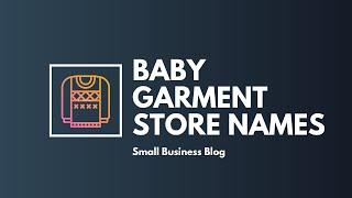 Creative Baby Garment Store Names