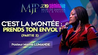 [SEMINAIRE MJP - J7] : C'est la montée : prends ton envol ! (2)   Pasteur Mamie LUMANDE