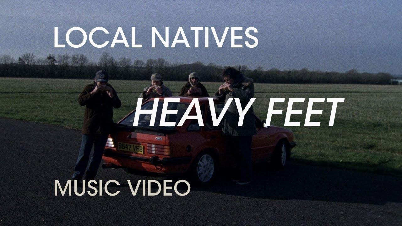 Local Natives - Heavy Feet
