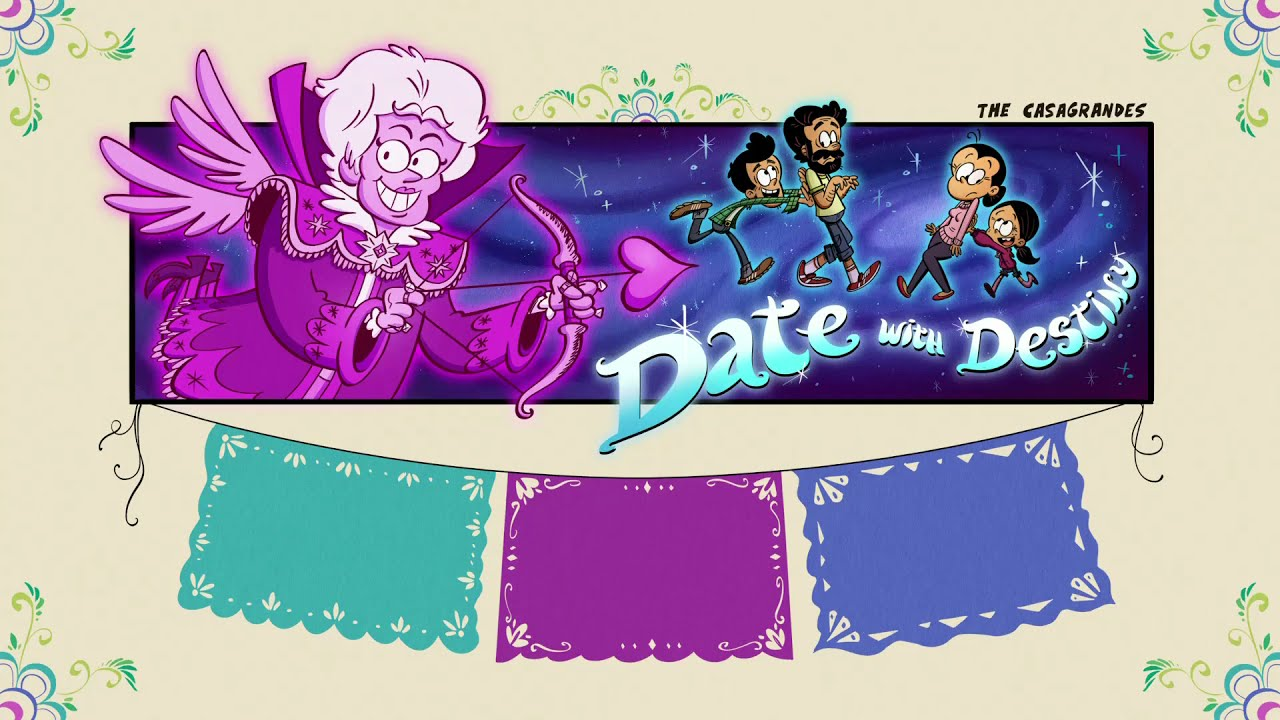 The Casagrandes: Squawk in the Name of Love/Date with Destiny Title Card