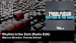 Marcos Silvestre, Thomas Solvert - Rhythm in the Dark - Radio Edit - HouseWorks