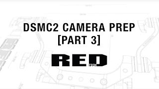 DSMC2 Camera Prep [Part 3] | RED TECH thumbnail