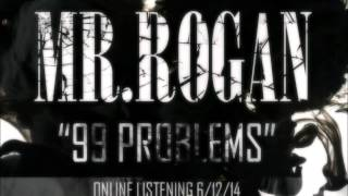 MR.ROGAN - 99 problems Cover