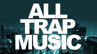 All Trap Music (Album Megamix) OUT NOW!
