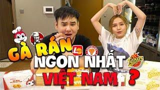 Xemesis và Xoài ăn hết tất cả hãng gà rán ở Việt Nam! Gà rán ở đâu là ngon nhất???