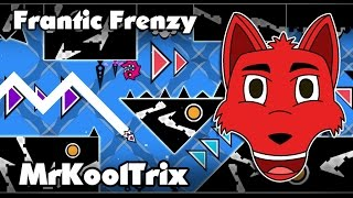 (GD) Frantic Frenzy by MrKoolTrix (me)