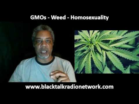 GMO, Weed & Homosexuality Part 1
