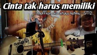 Cinta Tak Harus Memiliki Cover Gitar By Bhoelank adventure
