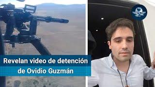 Ovidio Guzmán, su detención minuto a minuto