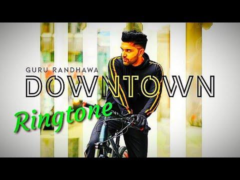 Downtown Ringtone Guru Randhawa