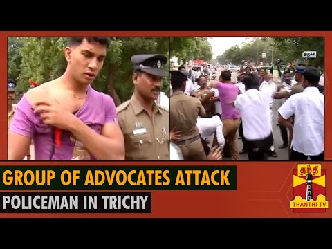 Advocates Attack Policeman in Trichy - Thanthi TV