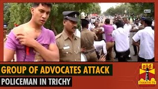 Advocates Attack Policeman in Trichy