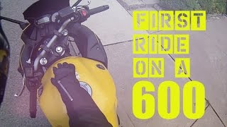 First ride on a 600cc bike EVER!