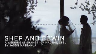 Shep and Edwin: A Wedding at Shangri-la Mactan, Cebu