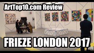 ART REVEW: Frieze London 2017 by ArtTop10.com