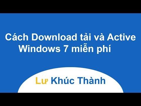 Cách Download tải Active Windows 7 miễn phí mới nhất