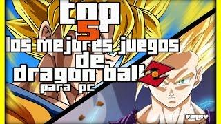 Top//5 los mejores juegos de dragon ball z para pc