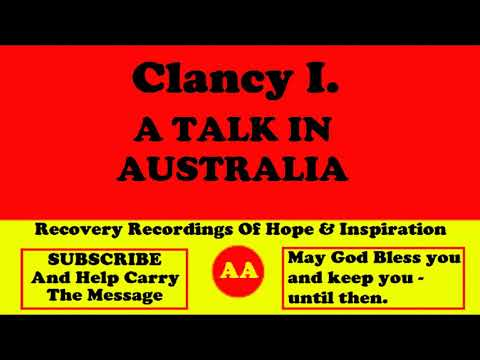 AA Speaker Clancy I. Great Alcoholics Anonymous Talk Given In Australia