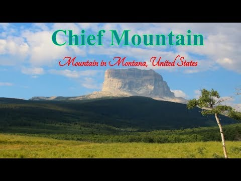 Visiting Chief Mountain, Mountain in Montana, United States