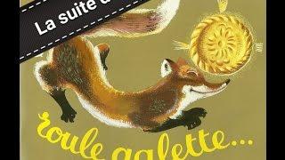 Dans Roule Galette, le renard arrive à manger la galette. Malheureu...