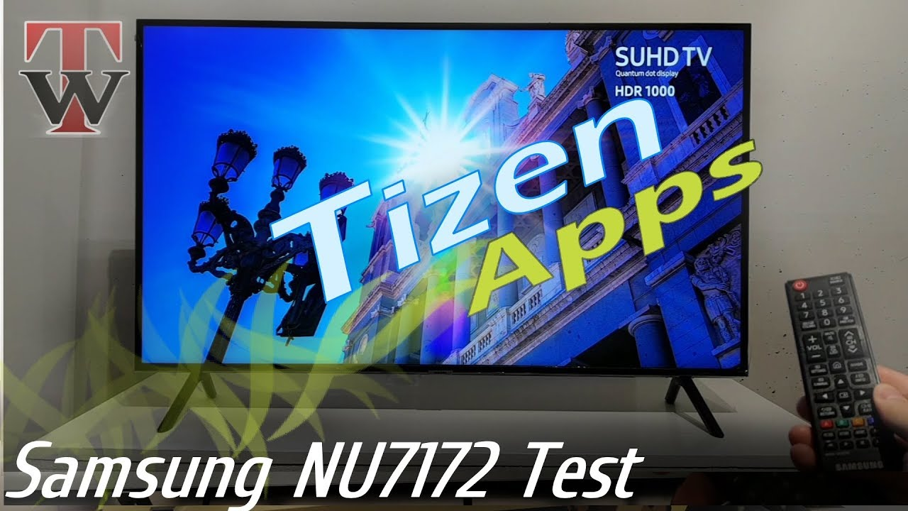 Tizen Test - Samsung NU7172 Smart TV