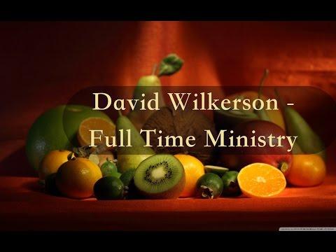 David Wilkerson - Full Time Ministry | Full Sermon