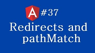 angular 2 tutorial 37 redirects and pathmatch