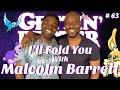 Gettin' Better # 63 - I'll Fold You with Malcolm Barrett