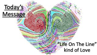 "5/9/21 Sermon ""'Life on the Line' Kind of Love"""