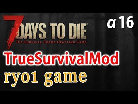 【Live #5】7days to die α16 TrueSurvivalModマルチプレイ【誰でも参加OK】