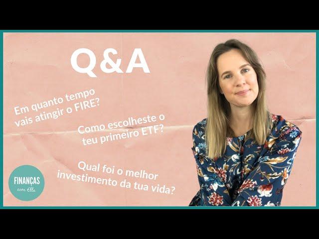 Q&A - O meu melhor investimento / Quando vou atingir o FIRE / Como comecei a investir