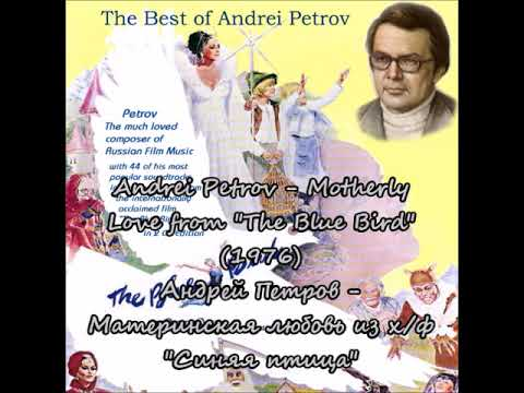 Download Andrei Petrov - Motherly Love From The Blue Bird (1976)