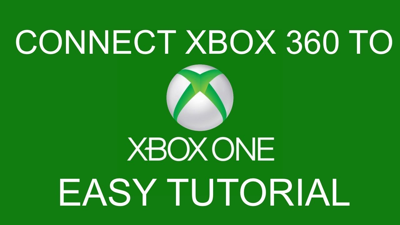How To Connect Your Xbox 360 To Your Xbox One YouTube