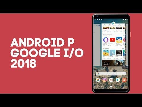 Первый взгляд на Android P Beta 2 и обзор Google I/O 2018