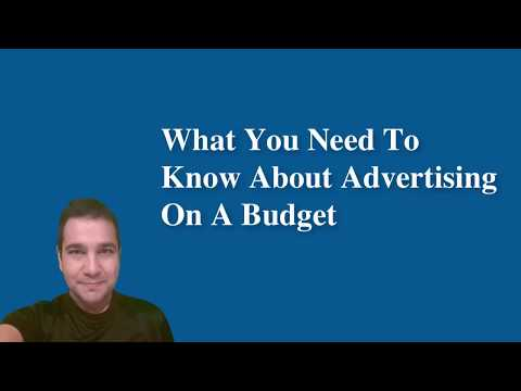 What You Need To Know About Advertising On A Budget