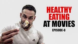 Healthy eating at movies  ep 8