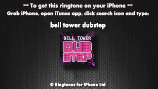 Bell Tower Dubstep (iPhone Ringtone)