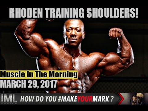 RHODEN TRAINING SHOULDERS! - Muscle In The Morning March 29, 2017