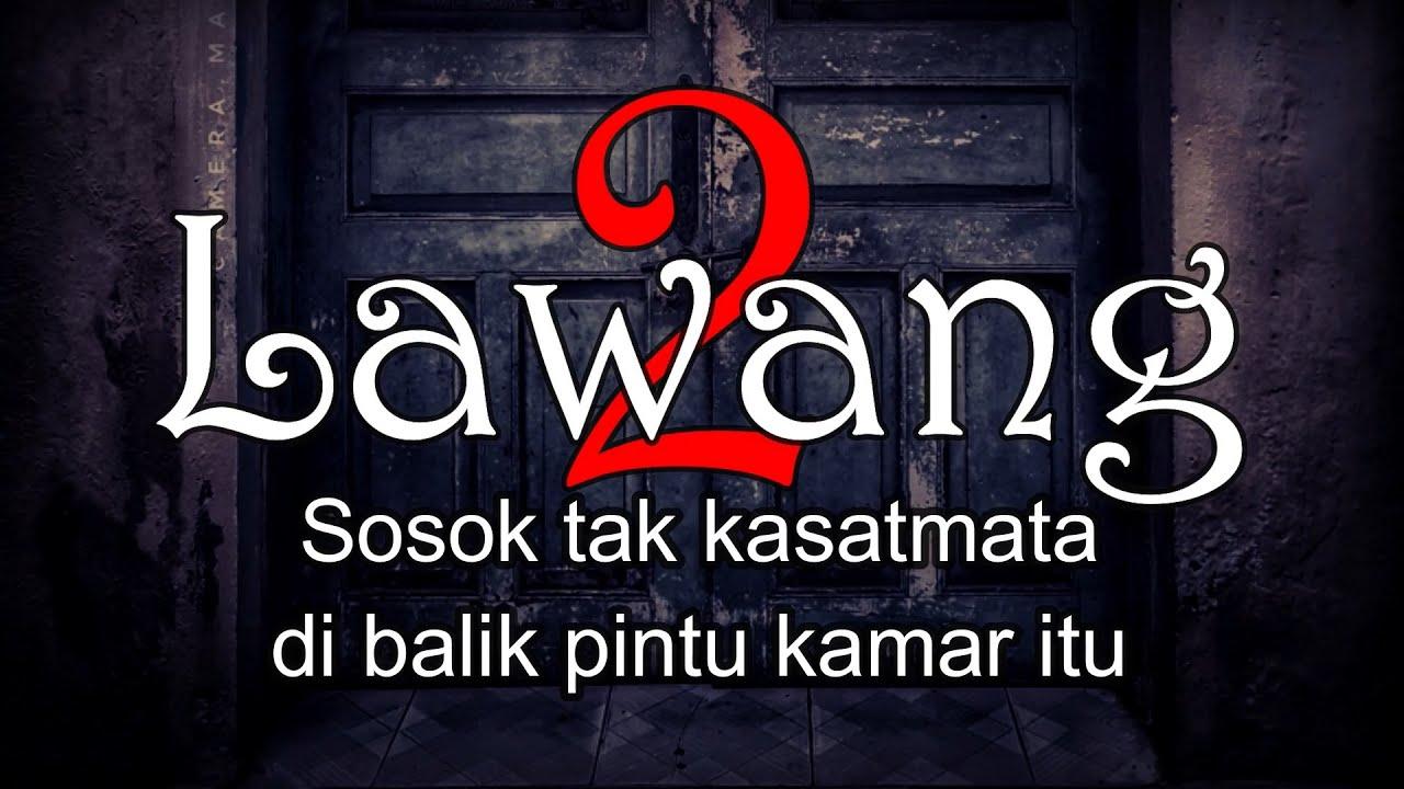 LAWANG 2 - Sosok Tak Kasatmata di Balik Pintu | Cerita Horor #291