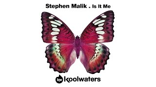 Stephen Malik - Is It Me (Preview)