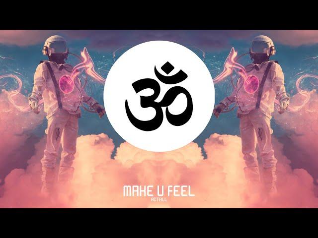 ACTFILL - Make u feel