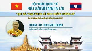 TT. THÍCH MINH QUANG PB tham luận Hội thảo QT Phật giáo VN tại Lào
