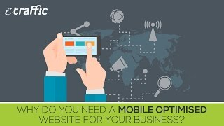 Why Do You Need a Mobile Optimised Website for Your Business?