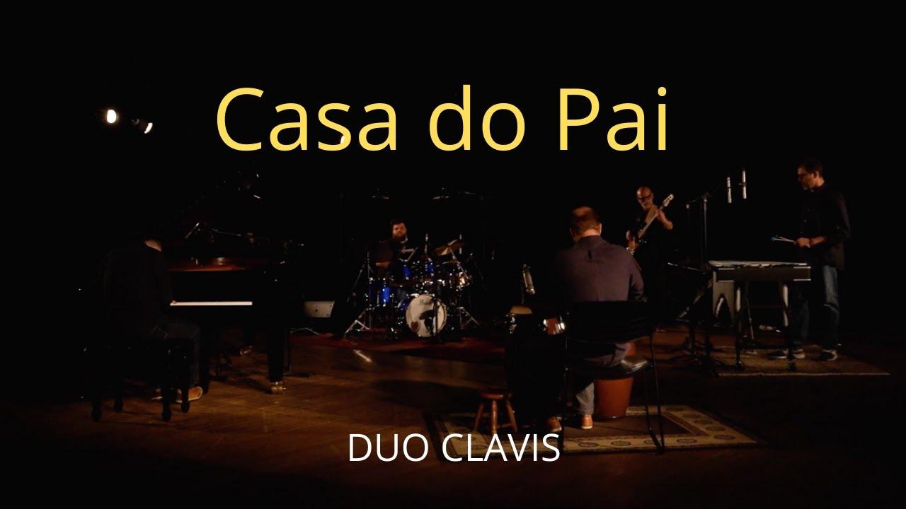 Casa do pai, um voo musical com o  Duo Clavis